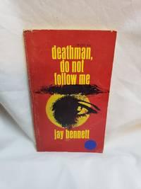 Deathman, Do Not Follow Me