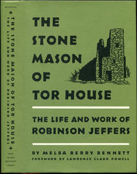 THE STONE MASON OF TOR HOUSE: The Life and Work of Robinson Jeffers