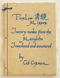 image of The peerless mirror: Twenty tanka from the Manyoshu. Translated and annotated by Cid Corman