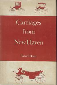 CARRIAGES FROM NEW HAVEN: NEW HAVEN'S NINETEENTH-CENTURY CARRIAGE INDUSTRY.