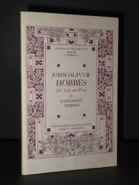 John Oliver Hobbes: Her Life and Work (Makers of the Nineties)