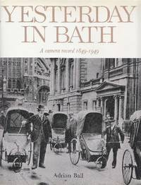Yesterday in Bath. A camera record 1849-1949