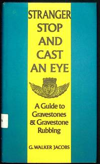 Stranger Stop and Cast an Eye A Guide to Gravestones & Gravestone Rubbing