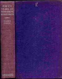 Fifty Years of Psychical Research, A Critical survey