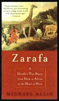 image of ZARAFA - A Giraffe's True Story from Deep in Africa to the Heart of Paris