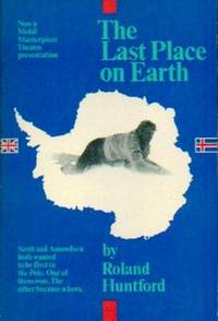 image of The Last Place On Earth.  Originally published under the Title 'Scott and Amundsen.'