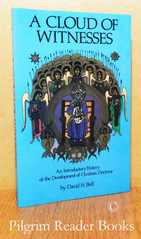 A Cloud of Witnesses: An Introductory History of the Development of  Christian Doctrine.