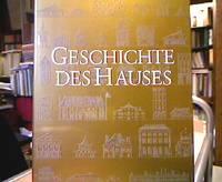 Geschichte des Hauses. hrsg. von . [Übers. aus d. Engl.: Brunhilde Rothbauer]