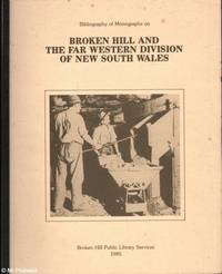 Bibliography of Monographs on Broken Hill and the Far Western Division of New South Wales