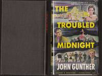 The Troubled Midnight by Gunther John - First Edition; First Printing - 1945 - from biblioboy and Biblio.com