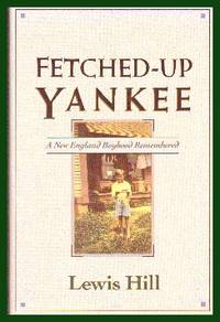 image of Fetched-Up Yankee. A New England Boyhood Remembered