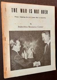 image of The War Is Not Over: Press Clippings on U.S. Covert War in Indochina