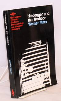 Heidegger and the Tradition by  Werner Marx - Paperback - 1989 - from Bolerium Books Inc., ABAA/ILAB and Biblio.com