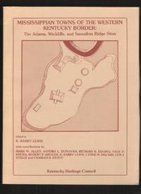 image of Mississippian Towns of the Western Kentucky Border: The Adams, Wickliffe  and Sassafras Ridge Sites