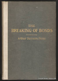 The Breaking of Bonds:  A Drama of the Social Unrest.