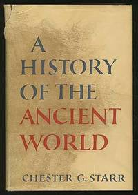 A History of the Ancient World by  Chester G STARR - Hardcover - 1965 - from Between the Covers- Rare Books, Inc. ABAA and Biblio.com