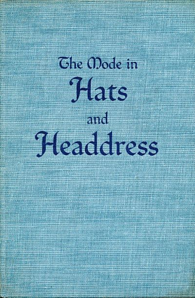 The Mode in Hats and Headdress, Wilcox, R. Turner