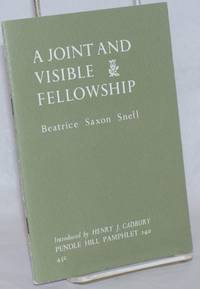A Joint and Visible Fellowship. Introduced by Henry J. Cadbury