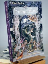 A Witch's Guide to Faery Folk: How to Work with the Elemental World (Llewellyn's New Age) by Edain McCoy - Paperback - 1st Edition Later Printing - 2000 - from Henniker Book Farm and Biblio.com