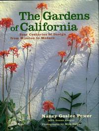 image of The Gardens Of California: Four Centuries Of Design From Mission To Modern