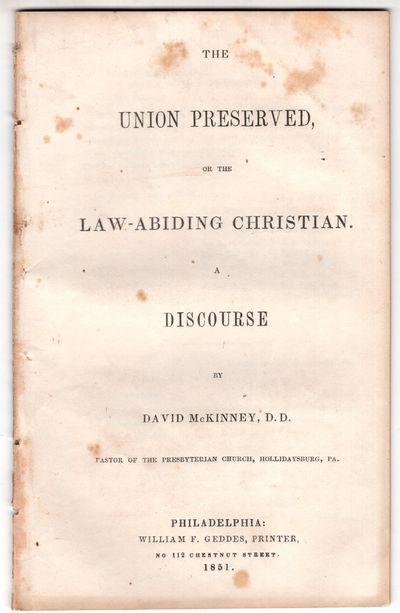Philadelphia: William F. Geddes, Printer No 112 Chestnut Street, 1851. First Edition. Pamphlet. Very...