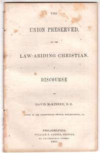 The Union Preserved, or the Law-Abiding Christian: A Discourse