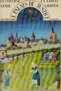 Le palais de justice, la conciergerie, la sainte chapelle de paris