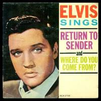 ELVIS SINGS - Return to Sender - and - Where Do You Come From