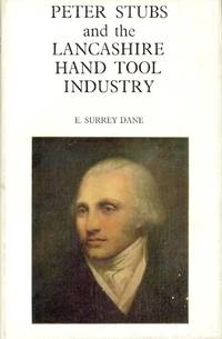 Peter Stubs and the Lancashire Hand Tool Industry [ Sometimes misspelled as Stubbs ]