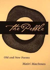 PEBBLE, The: OLD & NEW POEMS: Old and New Poems (Illinois Poetry Series )