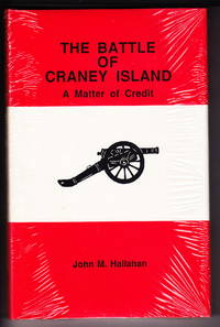 The Battle of Craney Island:  A Matter of Credit by  John M Hallahan - Hardcover - 1986 - from Iron Engine and Biblio.com