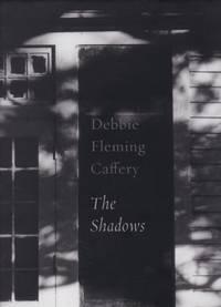Debbie Fleming Caffery. The Shadows