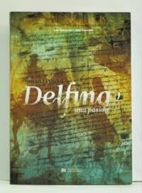 Delfina: una pasión / Delfina: uma paixão