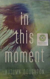 In This Moment by  Autumn Doughton - Paperback - 2013 - from Charity Bookstall and Biblio.com