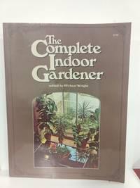 The Complete Indoor Gardener
