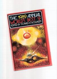 The 1989 Annual World's Best SF ( Special Introduction; Giving Plague; Peaches for Mad Molly; Shaman; Schrodinger's Kitten; Flies of Memory; Skin Deep; Madonna of the Machine; Waiting for the Olympians; Ripples in the Dirac Sea, etc)( Science Fiction )