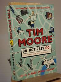 Do Not Pass Go: From the Old Kent Road to Mayfair by Tim Moore - Paperback - First Thus 1st Printing - 2003 - from Henniker Book Farm and Biblio.co.uk