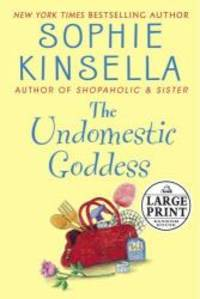 The Undomestic Goddess (Random House Large Print) by Sophie Kinsella - 2005-01-01