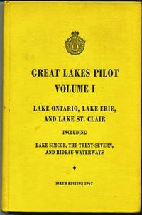 Great Lakes Pilot, Volume I : Lake Ontario, Lake Erie, and Lake St. Clair