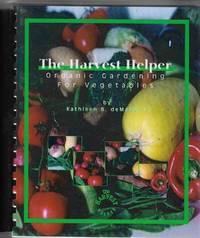 The Harvest Helper Organic Gardening for Vegetables