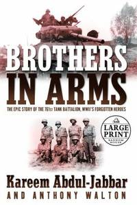 image of Brothers in Arms : The Epic Story of the 761st Tank Battalion, WWII's Forgotten Heros