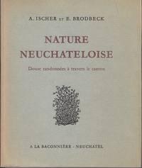 image of Nature Neuchateloise Douze Randonnees a Travers Le Canton