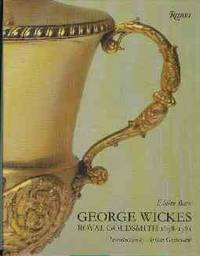 George Wickes, 1698-1761, Royal Goldsmith by  Elaine Barr - 1st Edition - 1980 - from Chris Hartmann, Bookseller (SKU: 024182)