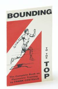 Bounding to the Top: The Complete Book on Plyometric Training