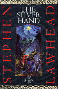 image of THE SILVER HAND: Song of Albion, Book Two.