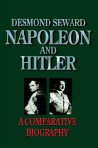 image of Napoleon and Hitler: A Comparative Biography (History & Politics)