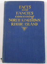 Facts and Fancies Concerning North Kingstown, Rhode Island by  Daughters of the American Revolution Pettaquamscutt Chapter - First Edition - 1941 - from Resource Books, LLC and Biblio.com