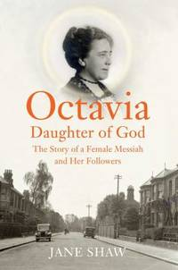 Octavia  Daughter of God : The Story of a Female Messiah and Her Followers