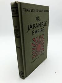 The Japanese Empire: A Geographical Reader (Travels in Many Lands)