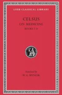 Celsus: On Medicine, Vol. 3 (De Medicina, Vol. 3), Books 7-8 (Loeb Classical Library, No. 336) (Volume III) by Celsus - Hardcover - 2008-09-03 - from Books Express (SKU: 0674993705n)